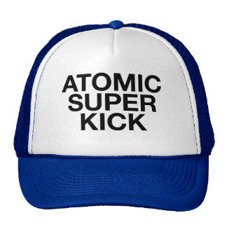 ATOMIC SUPER KICK fun slogan trucker hat