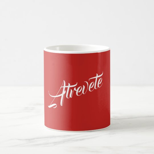 """Atrevete"" means ""Dare yourself"" in Spanish"