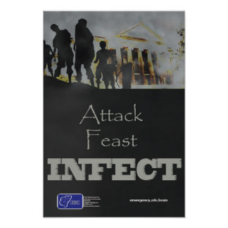 Attack, Feast, Infect Zombie Poster