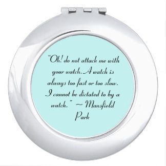Attack Me With Your Watch Jane Austen Quote Travel Mirror