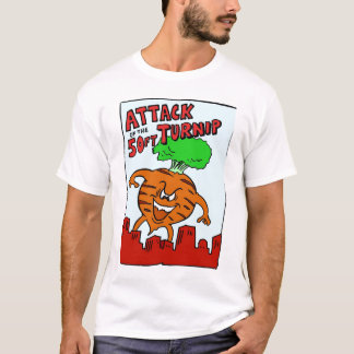 Attack of the 50ft Turnip T-Shirt
