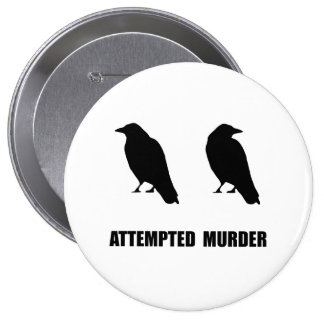 Attempted Murder Of Crows 10 Cm Round Badge