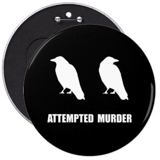 Attempted Murder Of Crows 6 Cm Round Badge