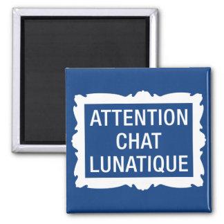Attention Chat Lunatique Magnet