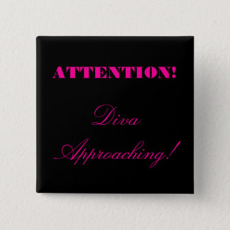 """""""Attention! Diva Approaching!"""" 15 Cm Square Badge"""