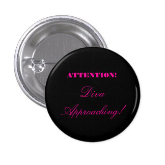 """""""Attention! Diva Approaching!"""" 3 Cm Round Badge"""