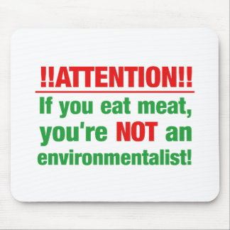 Attention - if you eat meat you're not an.. mouse pad