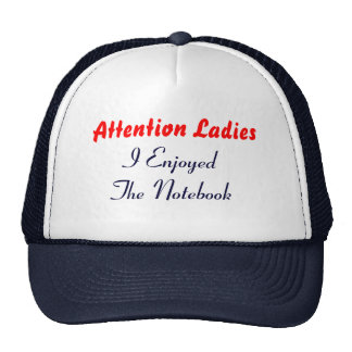 Attention Ladies, I Enjoyed The Notebook Mesh Hats