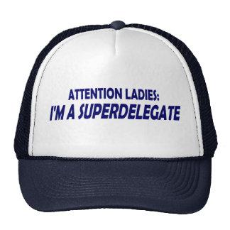 Attention Ladies : I'm A Superdelegate Hat