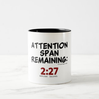 Attention Span Remaining: 2:27 Minutes Two-Tone Mug