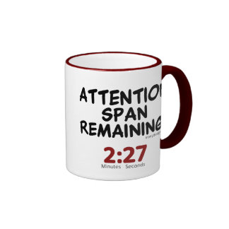 Attention Span Remaining 2 27 Minutes Mugs