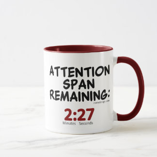 Attention Span Remaining Humor Mug