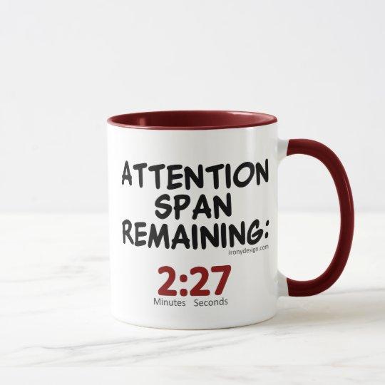 Attention Span Remaining Humour Mug