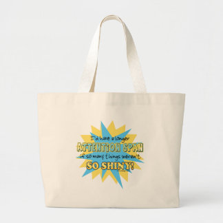Attention Span Shiny Humor Jumbo Tote Bag