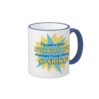 Attention Span Shiny Humor Ringer Mug