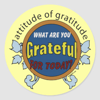 Attitidue of Gratitude Round Sticker