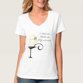 Attitude Adjustment Happy Hour Fun Gala Martini T-shirt