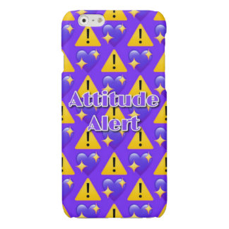 Attitude Alert iPhone 6/6s Glossy Finish Case iPhone 6 Plus Case