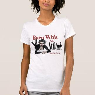 * Attitude Born with an Attitude T Shirt