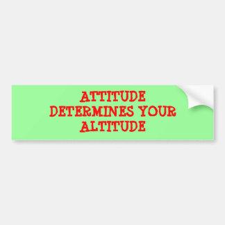 ATTITUDE DETERMINES YOUR ALTITUDE BUMPER STICKER