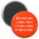 attitude is choice 6 cm round magnet