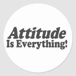 Attitude Is Everything! Classic Round Sticker