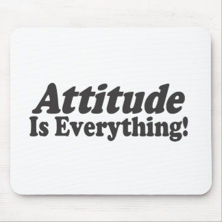 Attitude Is Everything! Mouse Mat