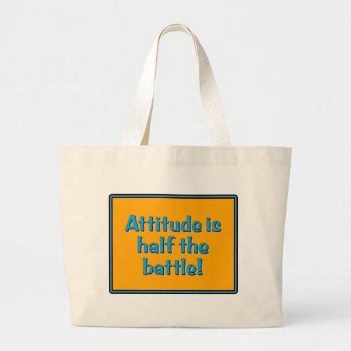 Attitude is half the battle! canvas bag