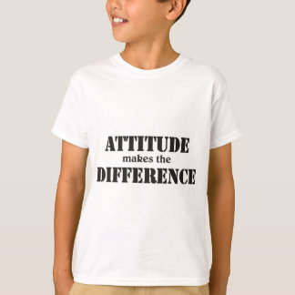 Attitude makes the difference tshirt