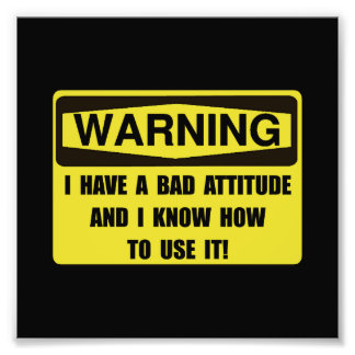 Attitude Warning Art Photo