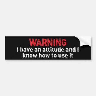 Attitude Warning Bumper Sticker