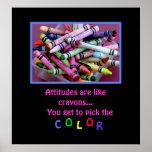 Attitudes are like crayons... print