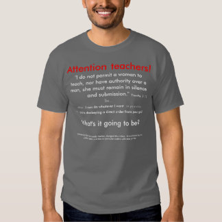 Attn. Teachers, god doesn't permit women to teach Tee Shirt
