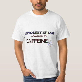 Attorney At Law Powered by caffeine T-Shirt