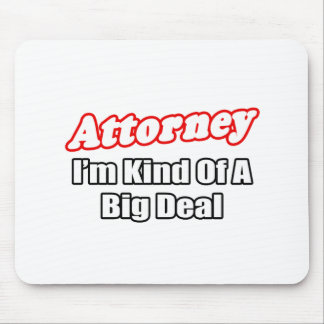 Attorney...Big Deal Mouse Mat