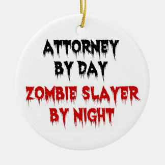 Attorney by Day Zombie Slayer by Night Christmas Ornament
