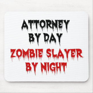 Attorney by Day Zombie Slayer by Night Mouse Mat