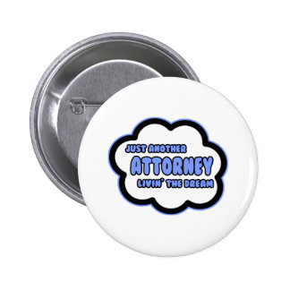 Attorney .. Livin' The Dream Buttons