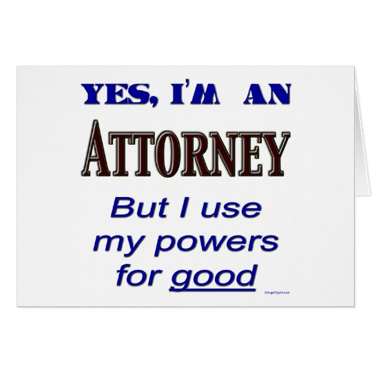 Attorney Powers for Good Saying Card