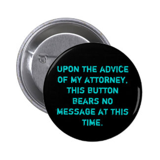 Attorney's Advice Pinback Button