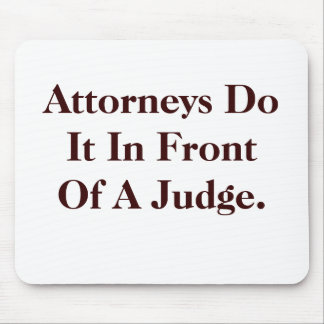 Attorneys Do IT - Cheeky Legal Innuendo Mouse Mat