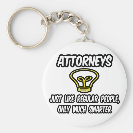 Attorneys...Like Regular People, Only Smarter Key Ring