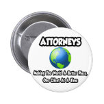 Attorneys...Making the World a Better Place Pins