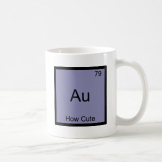 Au - How Cute Chemistry Element Symbol Funny Coffee Mug