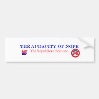 Audacity of Nope - bumper Sticker Car Bumper Sticker