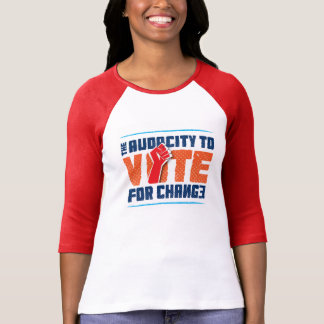 Audacity to Vote for Change Baseball T-shirt