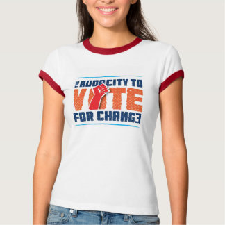 Audacity to Vote for Change Ringer T-shirt