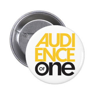Audience of One Button Pin