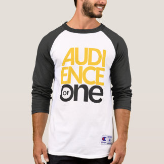 Audience of One T-Shirt
