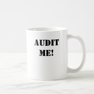 AUDIT ME! AUDIT ME - NOW! double-sided Coffee Mug